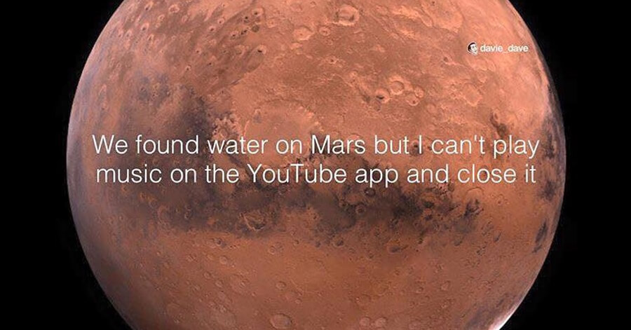 we-found-water-on-mars-but-i-cant-play-youtube-app-in-background